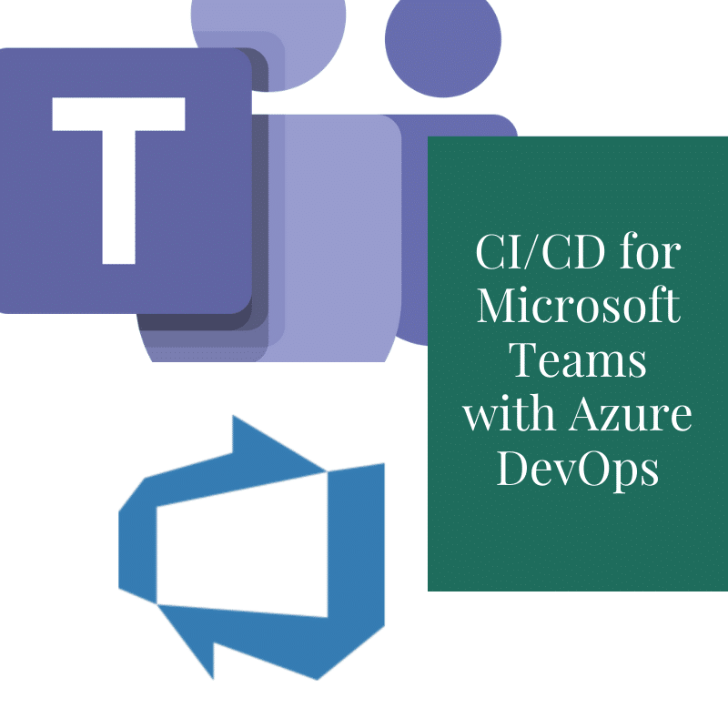 Continuous integration and deployment for Microsoft Teams with Azure DevOps