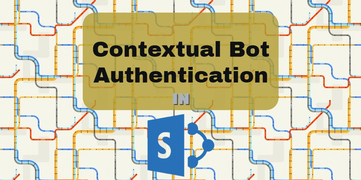 Microsoft Bot Framework: Contextual authentication with the webchat control in SharePoint