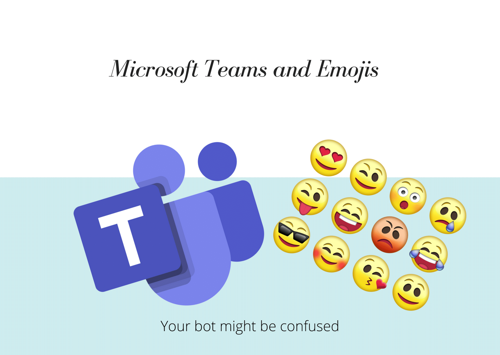 Microsoft Teams Bot - Watch out for emojis
