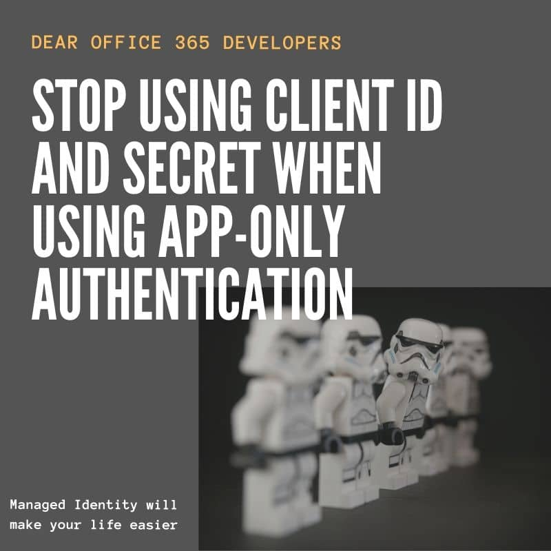 Stop using ClientID and Secret to access your Office 365 services